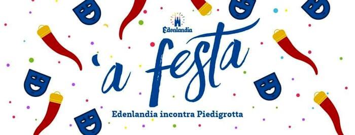'A festa, Edenlandia incontra Piedigrotta: il programma degli eventi