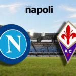 Napoli - Fiorentina: formazioni ufficiali
