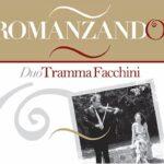Romanzando, la raccolta del duo Tramma Facchini