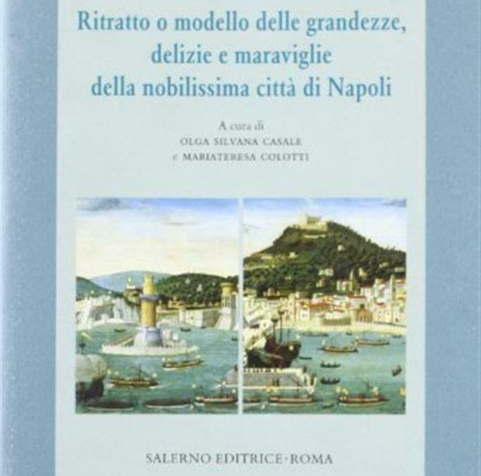 Ritratto o modello delle grandezze delizie e maraviglie della nobilissima città di Napoli
